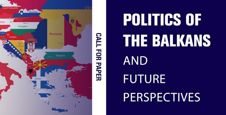 Call for Paper | Politics of the Balkans and Future Perspectives