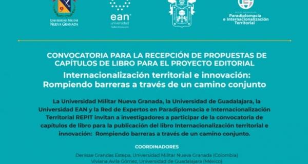 Convocatoria para la Recepción de Propuestas de Capítulos de Libro para el Proyecto Editorial Internacionalización territorial e innovación: Rompiendo barreras a través de un camino conjunto